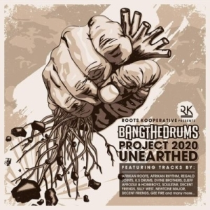 Bang The Drum Project 2020 Unearthed BY Roots Kollective